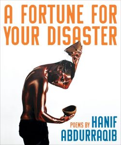 One of our recommended books is A Fortune for Your Disaster by Hanif Abdurraqib