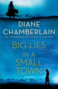 One of our recommended books is Big Lies in a Small Town by Diane Chamberlain