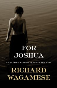 One of our recommended books is For Joshua by Richard Wagamese
