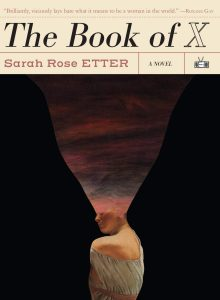 One of our recommended books is The Book of X by Sarah Rose Etter