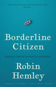 One of our recommended books is Borderline Citizen by Robin Hemley