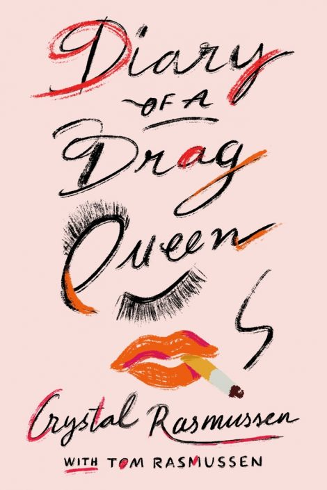 One of our recommended books is Diary of a Drag Queen by Crystal Rasmussen