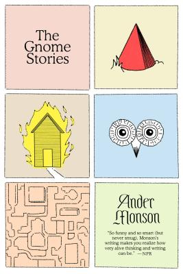 One of our recommended books is Gnome Stories by Ander Monson