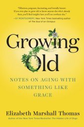 One of our recommended books is Growing Old by Elizabeth Marshall Thomas