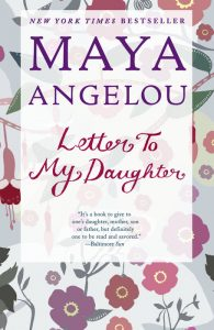 One of our recommended books is Letter to My Daughter by Maya Angelou