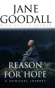 One of our recommended books is Reason for Hope by Jane Goodall