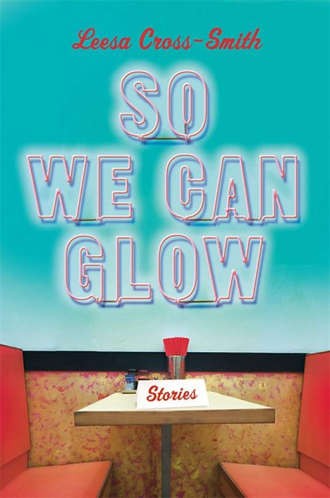 One of our recommended books is So We Can Glow by Leesa Cross-Smith