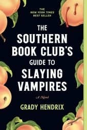One of our recommended books is The Southern Book Club's GUide to Slaying Vampires by Grady Hendrix