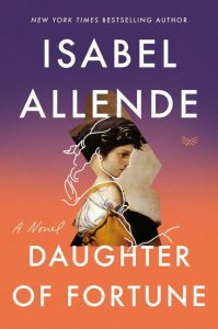 One of our recommended books is Daughter of Fortune by Isabel Allende