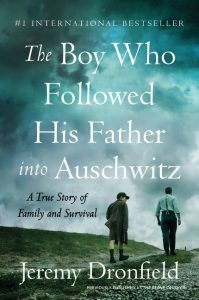 One of our recommended books is The Boy Who Followed His Father Into Auschwitz by Jeremy Dronfield