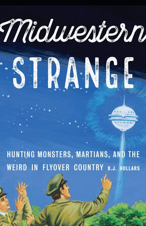 One of our recommended books is Midwestern Strange by BJ Hollars