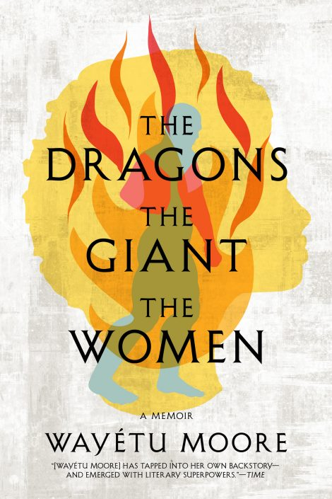 One of our recommended books is The Dragons, the Giant, the Women by Wayetu Moore