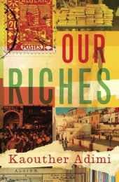 One of our recommended books is Our Riches by Kaouther Adimi