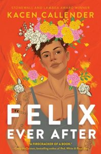 One of our recommended books is Felix Ever After by Kacen Callender
