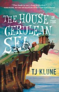 One of our recommended books is The House in the Cerulean Sea by TJ Klune