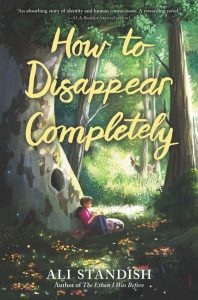 One of our recommended books is How to Disappear Completely by Ali Standish