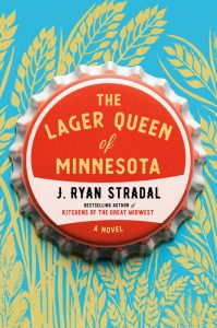 One of our recommended books is The Lager Queen of Minnesota by J. Ryan Stradal