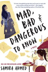 One of our recommended books is Mad, Bad & Dangerous to Know by Samira Ahmed