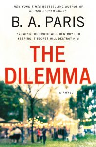 One of our recommended books is The Dilemma by B.A. Paris