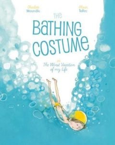 The Bathing Costume by Olivier Tallec and Charlotte Moundlic
