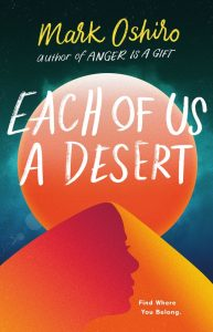 One of our recommended books is Each of Us a Desert by Mark Oshiro