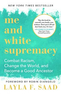 One of our recommended books is Me and White Supremacy by Layla F. Saad