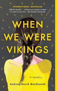 One of our recommended books is When We Were Vikings by Andrew David MacDonald