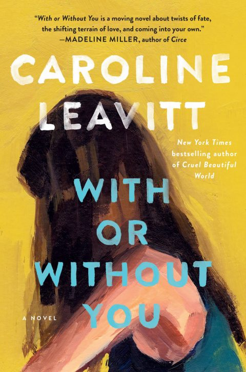 One of our recommended books is With or Without You by Caroline Leavitt