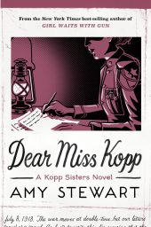 One of our recommended books is Dear Miss Kopp by Amy Stewart