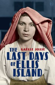 One of our recommended books is The Last Days of Ellis Island by Gaelle Josse
