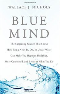 Blue Mind by Wallace Nichols