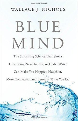 Blue Mind by Wallace Nichols