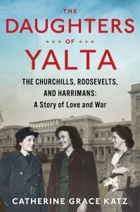 One of our recommended books is The Daughters of Yalta by Catherine Grace Katz