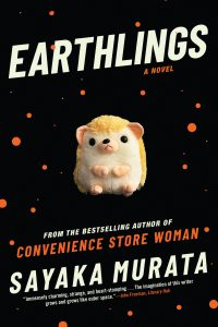 One of our recommended books is Earthlings by Sayaka Murata