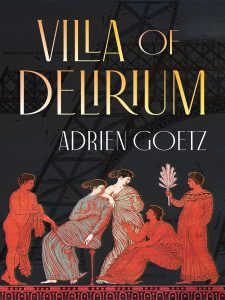 One of our recommended books is Villa of Delirium by Adrien Goetz
