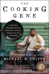 One of our recommended books is The Cooking Gene by Michael W. Twitty