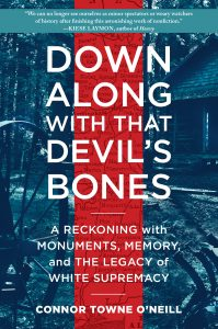 One of our recommended books is Down Along with That Devil's Bones by Connor Towne O'Neill
