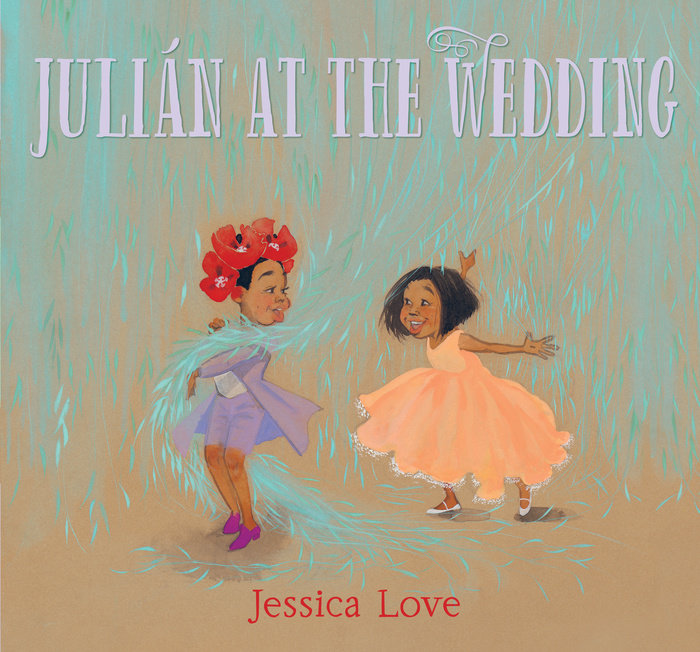One of our recommended children's books is Julian at the Wedding by Jessica Love