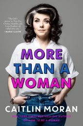 One of our recommended books is More Than a Woman by Caitlin Moran