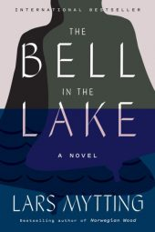One of our recommended books is The Bell in the Lake by Lars Mytting