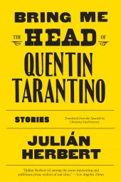 One of our recommended books is Bring Me the Head of Quentin Tarantino by Julian Herbert