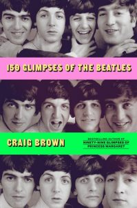 150 Glimpses of the Beatles by Craig Brown