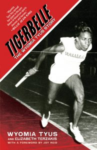 One of our recommended books is Tigerbelle by Wyomia Tyus