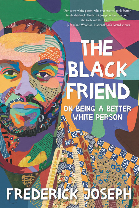 One of our recommended books is The Black Friend by Frederick Joseph