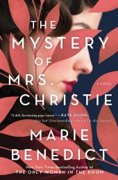 One of our recommended books is The Mystery of Mrs. Christie by Marie Benedict