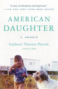 One of our recommended books is American Daughter by Stephanie Thornton Plymale