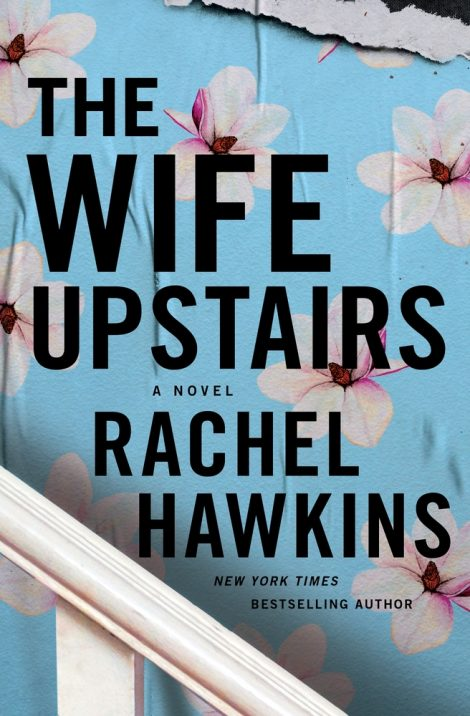 One of our recommended books is The Wife Upstairs by Rachel Hawkins