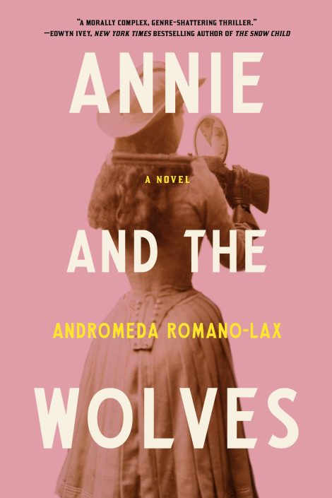 One of our recommended books is Annie and the Wolves by Andromeda Romano-Lax