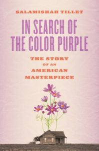 One of our recommended books is In Search of the Color Purple by Salamishah Tillet