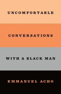 One of our recommended books is Uncomfortable Conversations with a Black Man by Emmanuel Acho